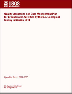 Quality-assurance and data management plan for groundwater activities by the U.S. Geological Survey in Kansas, 2014