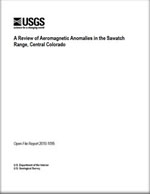 A Review of Aeromagnetic Anomalies in the Sawatch Range, Central Colorado