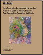Late Cenozoic geology and lacustrine history of Searles Valley, Inyo and San Bernardino Counties, California