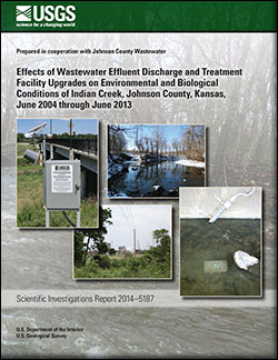 Effects of wastewater effluent discharge and treatment facility upgrades on environmental and biological conditions of Indian Creek, Johnson County, Kansas, June 2004 through June 2013