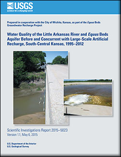 Water quality of the Little Arkansas River and <i>Equus</i> Beds Aquifer before and concurrent with large-scale artificial recharge, south-central Kansas, 1995-2012